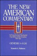 The New American Commentary: Genesis 1–11:26