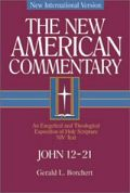The New American Commentary: John 12-21