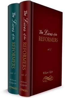 The Lives of the Reformers (2 vols.)