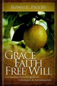 Grace, Faith, Free Will: Contrasting Views of Salvation
