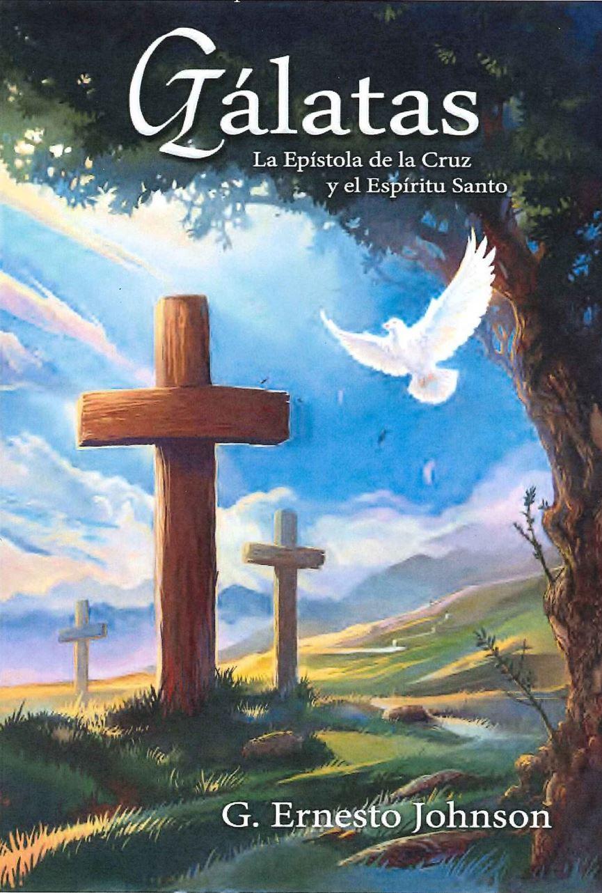 Gálatas: la epístola de la cruz y el Espíritu Santo