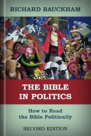 The Bible in Politics: How to Read the Bible Politically, 2nd ed.