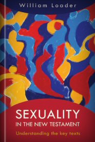 Sexuality in the New Testament: Understanding the Key Texts