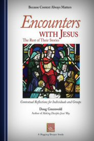 Encounters with Jesus: The Rest of Their Stories