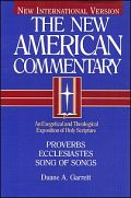 The New American Commentary: Proverbs, Ecclesiastes, Song of Songs