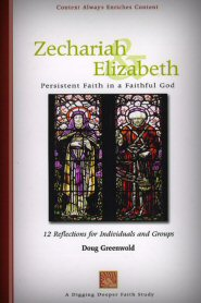 Zechariah and Elizabeth: Persistent Faith in a Faithful God