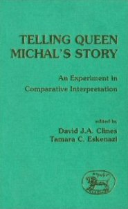 Telling Queen Michal's Story: An Experiment in Comparative Interpretation