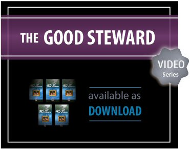 The Good Steward Video Series