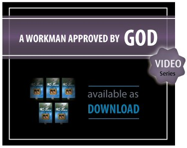 A Workman Approved by God Video Series