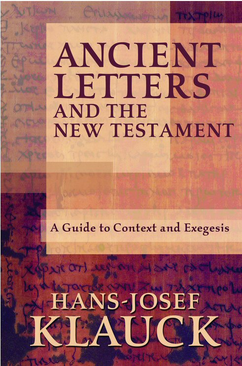 Ancient Letters and the New Testament: A Guide to Context and Exegesis