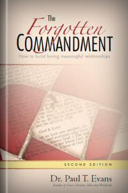 The Forgotten Commandment: How to Build Loving, Meaningful Relationships