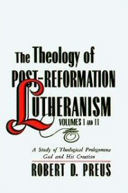 The Theology of Post-Reformation Lutheranism