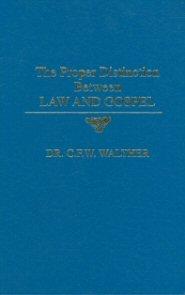The Proper Distinction Between Law and Gospel