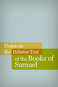 Notes on the Hebrew Text of the Books of Samuel