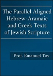 The Parallel Aligned Hebrew-Aramaic and Greek Texts of Jewish Scripture