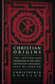 Christian Origins: An Account of the Setting and Character of the Most Important Messianic Sect of Judaism