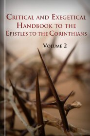 Critical and Exegetical Handbook to the Epistles to the Corinthians, vol. 2