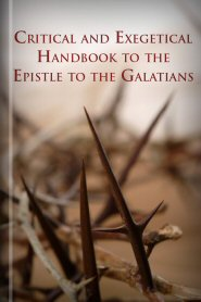 Critical and Exegetical Handbook to the Epistle to the Galatians