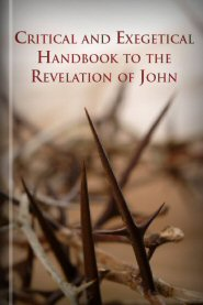 Critical and Exegetical Handbook to the Revelation of John