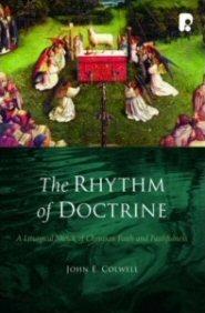 The Rhythm of Doctrine: A Liturgical Sketch of Christian Faith and Faithfulness