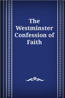 The Westminster Confession of Faith: American Revision