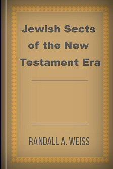 Jewish Sects of the New Testament Era