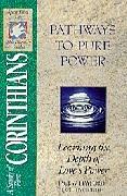 Pathways to Pure Power (SFL; 1 Corinthians)