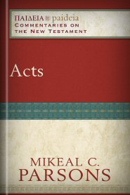 Paideia Commentaries on the New Testament: Acts