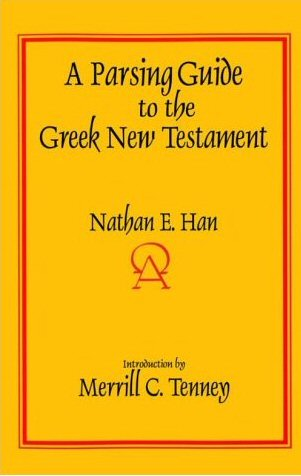 A Parsing Guide to the Greek New Testament