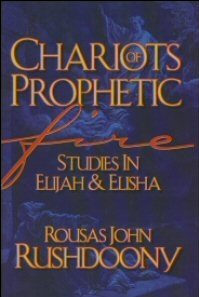 Chariots of Prophetic Fire: Studies in Elijah and Elisha