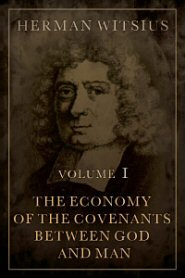 The Economy of the Covenants between God and Man, vol. 1