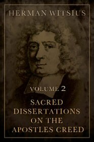 Sacred Dissertations on the Apostles Creed, vol. 2