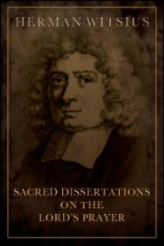 Sacred Dissertations on the Lord's Prayer