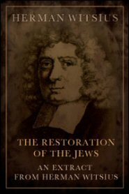 The Restoration of the Jews: An Extract from Herman Witsius