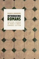 Introducing Romans: Critical Issues in Paul's Most Famous Letter