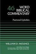 Word Biblical Commentary, Volume 46: Pastoral Epistles