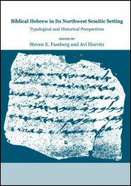 Biblical Hebrew in its Northwest Semitic Setting