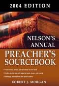 Nelson's Annual Preacher's Sourcebook, 2004 Edition