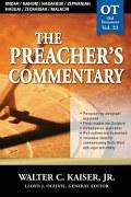 The Preacher's Commentary  Series, Volume 23: Micah / Nahum / Habakkuk / Zephaniah / Haggai / Zechariah / Malachi