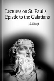 Lectures on St. Paul's Epistle to the Galatians
