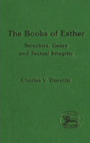Books of Esther: Structure, Genre and Textual Integrity