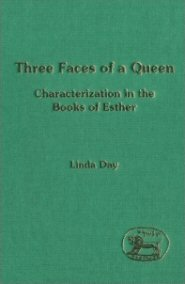 Three Faces of a Queen: Characterization in the Books of Esther