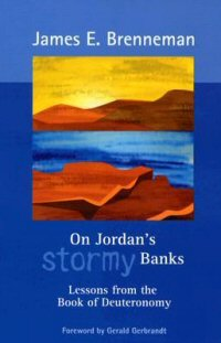 On Jordan's Stormy Banks: Lessons from the Book of Deuteronomy