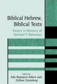 Biblical Hebrew, Biblical Texts: Essays in Memory of Michael P. Weitzman