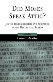 Did Moses Speak Attic?: Jewish Historiography and Scripture in the Hellenistic Period