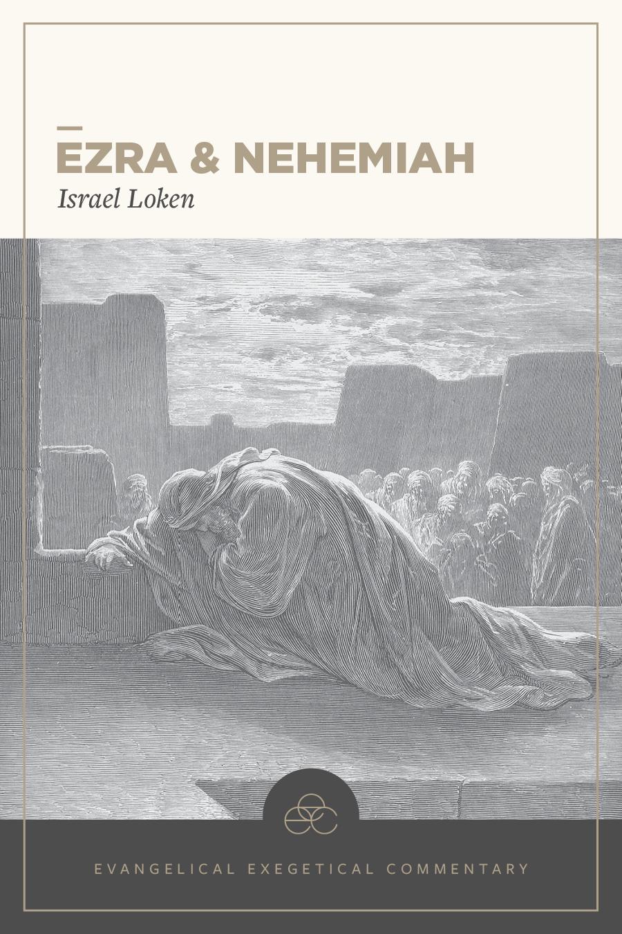 Ezra & Nehemiah: Evangelical Exegetical Commentary (EEC)