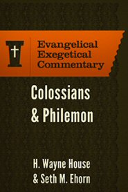 Colossians & Philemon: Evangelical Exegetical Commentary (EEC)