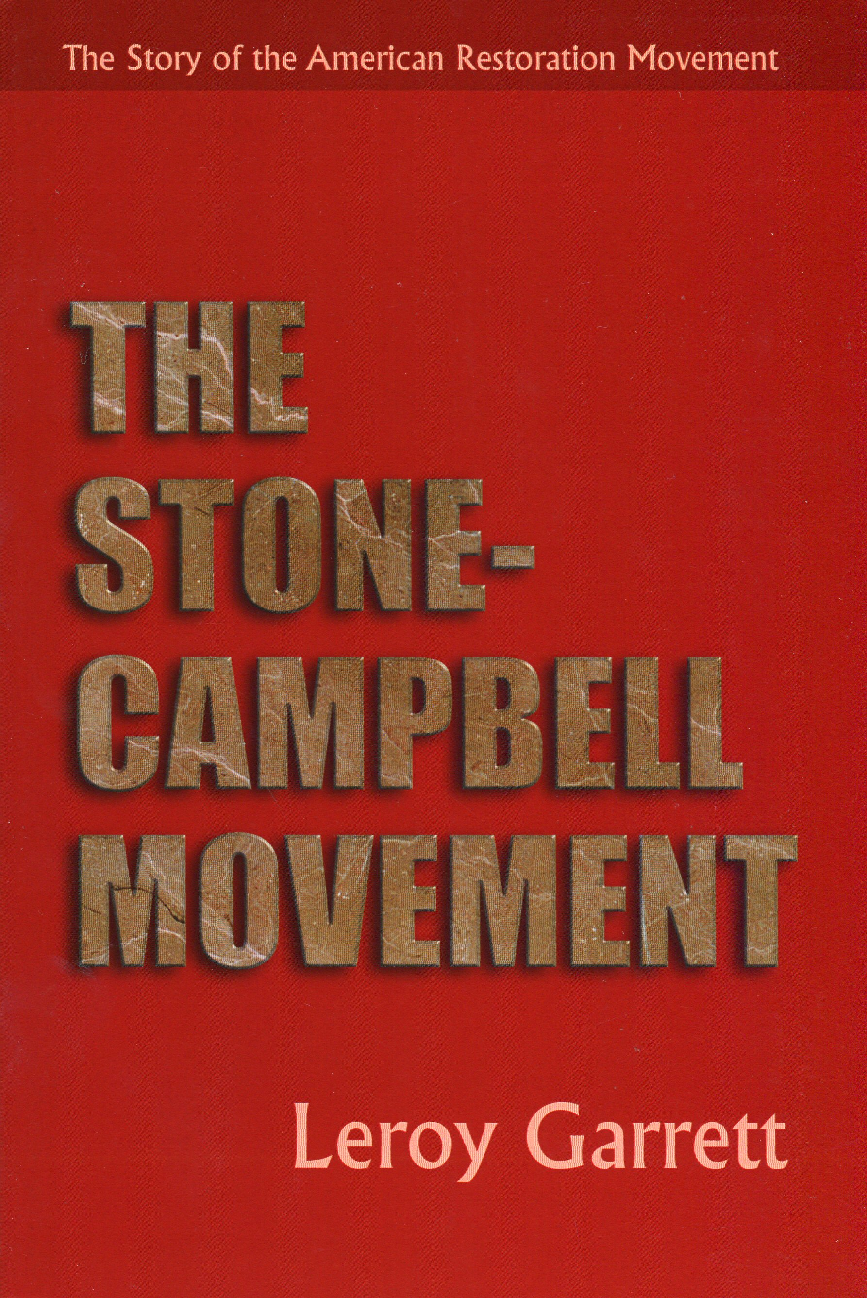 The Stone-Campbell Movement: The Story of the American Restoration Movement, rev. ed.