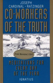 Co-Workers of the Truth: Meditations for Every Day of the Year