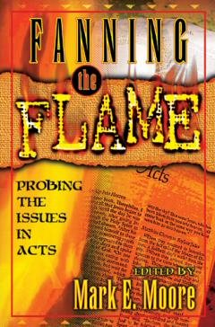 Fanning the Flame: Probing Issues in Acts